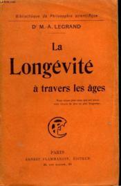 La Longevite A Travers Les Ages. Collection : Bibliotheque De Philosophie Scientifique. - Couverture - Format classique