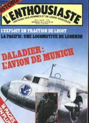 L'Enthousiaste N° 14 - L'Exploit En Traction De Lecot - Le Pacific : Une Locomotive De Legende - Daladier : L'Avion De Munich - Couverture - Format classique