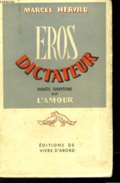 Eros Dictateur - Enquete Europeenne Sur L'Amour - Couverture - Format classique
