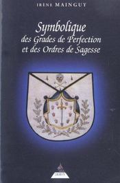 Symbolique Des Grades De Perfection Et Des Ordres De Sagesse - Intérieur - Format classique