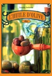 L'huile d'olive. - Couverture - Format classique