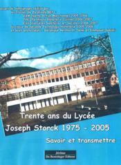 Savoir et transmettre ; 30 ans du lycée joseph storck, 1975-2005 - Couverture - Format classique