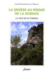 La Genese Au Risque De La Science. Le Recit D La Creation - Couverture - Format classique
