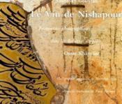 Vin De Nishapour. Promenades Photographiques Dans Les Rubaiyat Du Poete Omar Khayyam (Le) - Couverture - Format classique