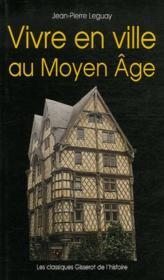 Vivre en ville au moyen age - Couverture - Format classique