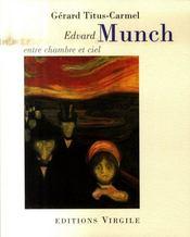 Edvard Munch ; entre chambre et ciel - Intérieur - Format classique