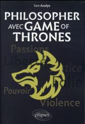 Vente livre :  Philosopher avec game of thrones  - Azulys - Sam Azulys