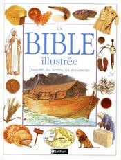 Vente livre :  La Bible illustrée ; l'histoire, les Textes, les documents  - Hastings - Selina Hastings - Hastings/Thomas - Hastings/Thomas
