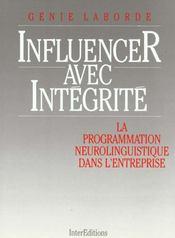 Influencer avec intégrité ; la programmation neuro-linguistique dans l'entreprise - Intérieur - Format classique