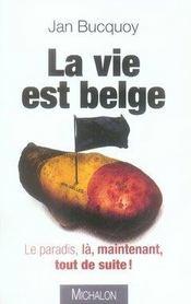 La vie est belge ; le paradis, là, maintenant, tout de suite - Intérieur - Format classique