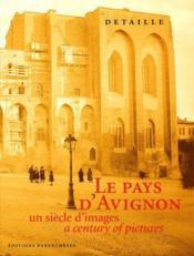 Le pays d'Avignon ; un siècle d'images - Couverture - Format classique