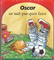 Oscar Ne Sait Pas Quoi Faire - Intérieur - Format classique