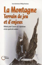 **La Montagne : Terrain De Jeu Et D Enjeux - Couverture - Format classique