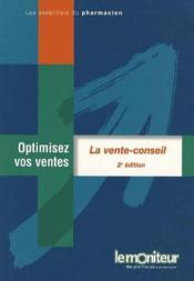 La vente conseil ; optimisez vos ventes (2e édition) - Couverture - Format classique