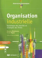 Organisation industrielle ; dynamique des marchés et stratégies des firmes - Couverture - Format classique