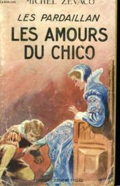 Les Pardaillan. Les Amours Du Chico. Collection Le Livre Populaire N°6. - Couverture - Format classique