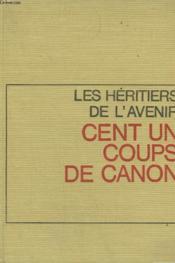 Les Heritiers De L'Avenir. Tome 2 : Cent Un Coups De Canon. - Couverture - Format classique