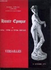 Catalogue De Ventes Aux Encheres - Ancienne Collection Larcade Et Vente Pour Cause De Depart - Haute Epoque Et Xvi Xvii Et Xviiie Siecles - Versaille 21 Ocotbre 1979. - Couverture - Format classique