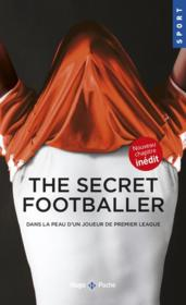 Vente  The secret footballer ; dans la peau d'un joueur de premier league  - Collectif