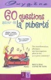 60 Questions Autour De La Puberte - Couverture - Format classique