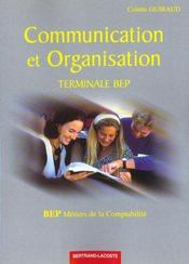 Communication / Organisation 2eme Annee Bep (terminale Bep) Metiers De La Comptabilite - Intérieur - Format classique