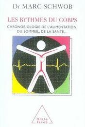 Les rythmes du corps ; chronobiologie de l'alimentation, du sommeil, de la santé... - Intérieur - Format classique