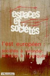 Revue Espaces Et Societes ; L'Est Européen : Sociétés A Refonder, Espaces A Reconquérir - Couverture - Format classique