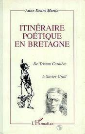 Itineraire Poetique En Bretagne De Tristan Corbiere A Xavier Grall - Intérieur - Format classique