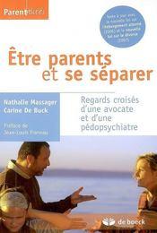 Être parents et se séparer ; regards croisés d'une avocate et d'une pédopsychiatre - Intérieur - Format classique