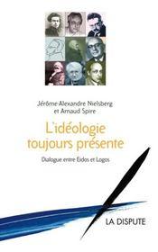 L'Ideologie Toujours Presente ; Dialogue Entre Eidos Et Logos - Intérieur - Format classique