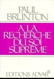 A La Recherche Du Soi Supreme - Couverture - Format classique