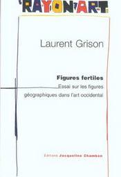 Figures Fertiles ; Essai Sur Les Figures Geographiques Dans L'Art Occidental - Intérieur - Format classique