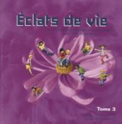 Eclats De Vie Tome 3 - Livre De L'Enfant - 8/9 Ans - Couverture - Format classique