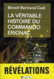 La véritable histoire du commando Erignac - Couverture - Format classique