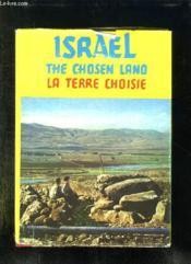 Israel. La Terre Choisie. The Chosen Land. Texte En Francais, Anglais Et Arabe. - Couverture - Format classique