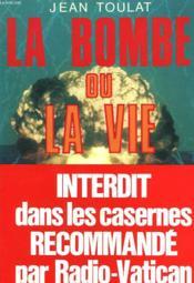 La Bombe Ou La Vie. - Couverture - Format classique