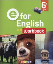 Vente livre :  E for english ; anglais ; 6ème ; worbook  - Collectif