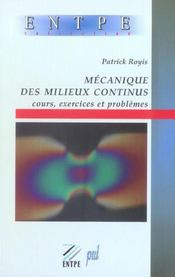 Mecanique Des Milieux Continus ; Cours Exercices Et Problemes ; 1ere Annee - Intérieur - Format classique
