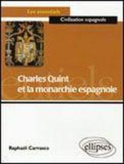 Charles Quint Et La Monarchie Espagnole - Couverture - Format classique