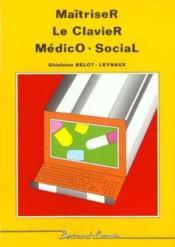 Maitriser le clavier medico-social - Couverture - Format classique