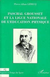 Paschal Grousset Et La Ligue Nationale De L'Education Physique - Intérieur - Format classique