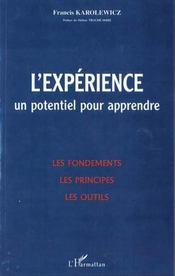 L'Experience Un Potentiel Pour Apprendre ; Les Fondements ; Les Principes ; Les Outils - Intérieur - Format classique