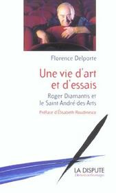 Une Vie D'Art Et D'Essais ; Roger Diamantis Et Le Saint-Andre-Des-Arts - Intérieur - Format classique