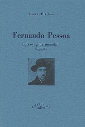 Fernando Pessoa ; le voyageur immobile - Couverture - Format classique