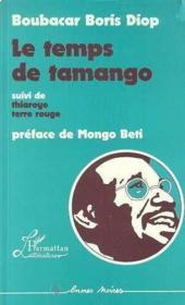 Le temps de tamango ; thiaroye terre rouge - Couverture - Format classique