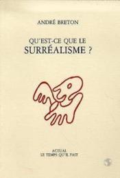 Qu'Est Ce Que Le Surrealisme - Couverture - Format classique