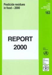 Pesticide Residues In Food 2000. Report Fao Plant Production And Protection Paper N. 163 - Couverture - Format classique