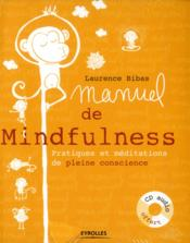 Manuel de mindfulness ; pratiques et méditations de pleine conscience - Couverture - Format classique