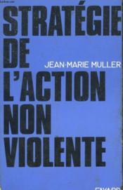 Strategie De L'Action Non Violente. - Couverture - Format classique
