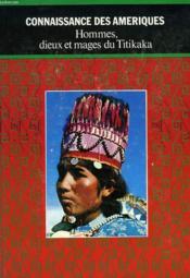 Hommes, Dieux Et Mages Du Titikaka - Couverture - Format classique